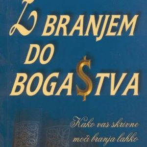 Z branjem do bogastva